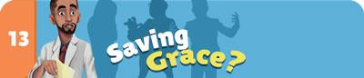 CH13 - Saving Grace?