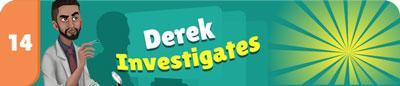 CH14 - Derek Investigates