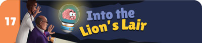 CH17 - Into the Lion's Lair