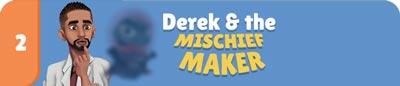 CH2.Derek-and-the-mischief-maker
